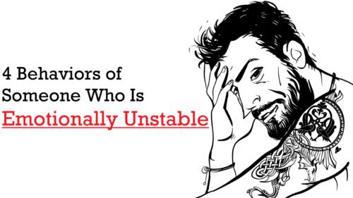 4 Behaviors Of Emotionally Unstable People