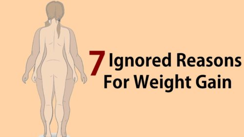 7 Ignored Reasons For Weight Gain
