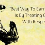 Respect – It Is A Two Way Street