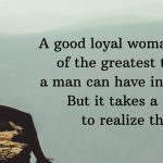 A Good Loyal Woman: One Of The Greatest Thing For Man